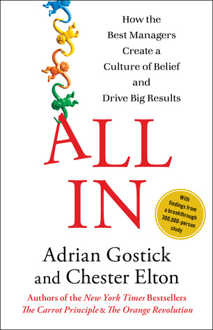 All-in--how-the-best-managers-create-a-culture-of-belief-and-drive-big-results