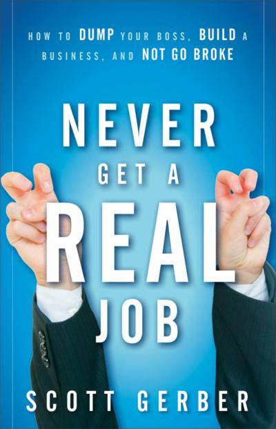 Never-get-a--real--job