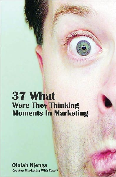 37-what-were-they-thinking-moments-in-marketing