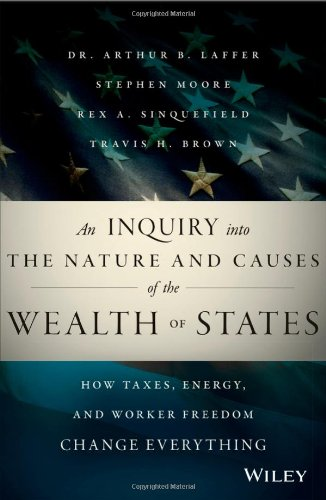 An-inquiry-into-the-nature-and-causes-of-the-wealth-of-states--how-taxes--energy--and-worker-freedom-change-everythingjpg-original