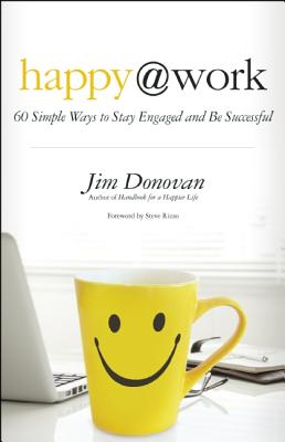 Happy---work--60-simple-ways-to-stay-engaged-and-be-successfuljpg-original