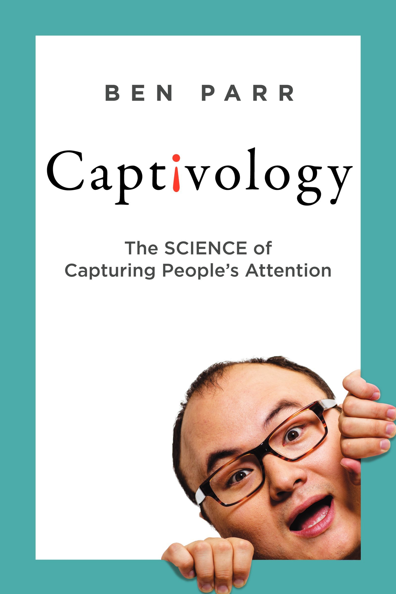 Captivology--the-science-of-capturing-people-s-attentionjpg-original