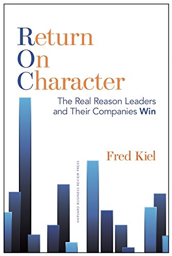 Return-on-character--the-real-reason-leaders-and-their-companies-winjpg-original