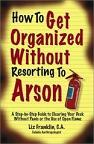 How-to-get-organized-without-resorting-to-arson